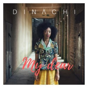 BellaNaija - New Music: Dinachi - My Dear