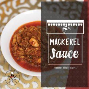 Bukie's Kitchen Muse shares Delicious Mackerel Fish Sauce Recipe