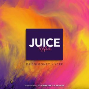 BellaNaija - New Music: DJ Enimoney x Ycee - Juice (Refix)