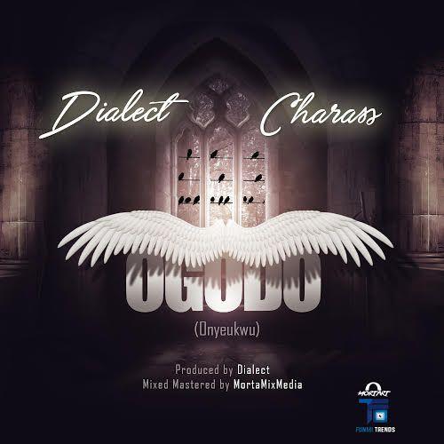 BellaNaija - New Music: Dialect feat. Charass - Ogodo