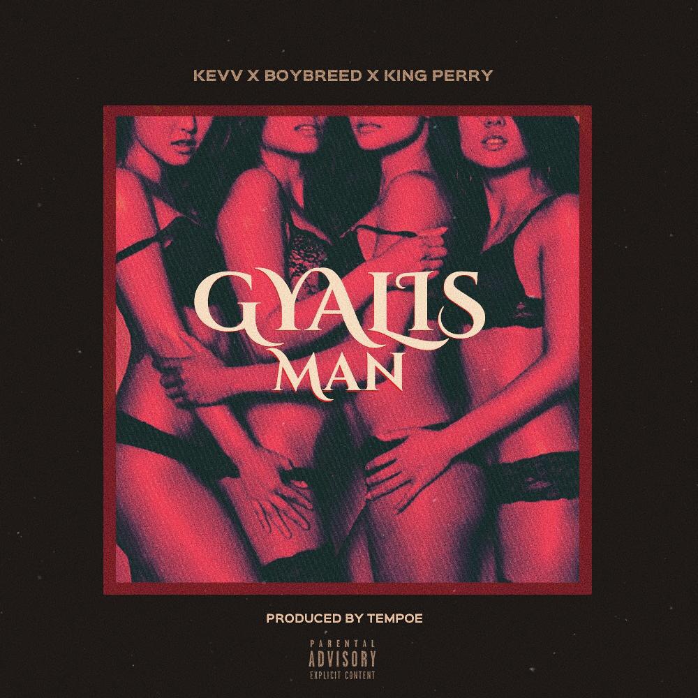 BellaNaija - New Music + Video: Kevv X Boybreed X King Perry - Gyalis Man