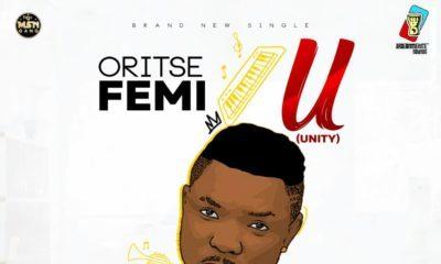 BellaNaija - New Music: Oritse Femi - U (Unity)
