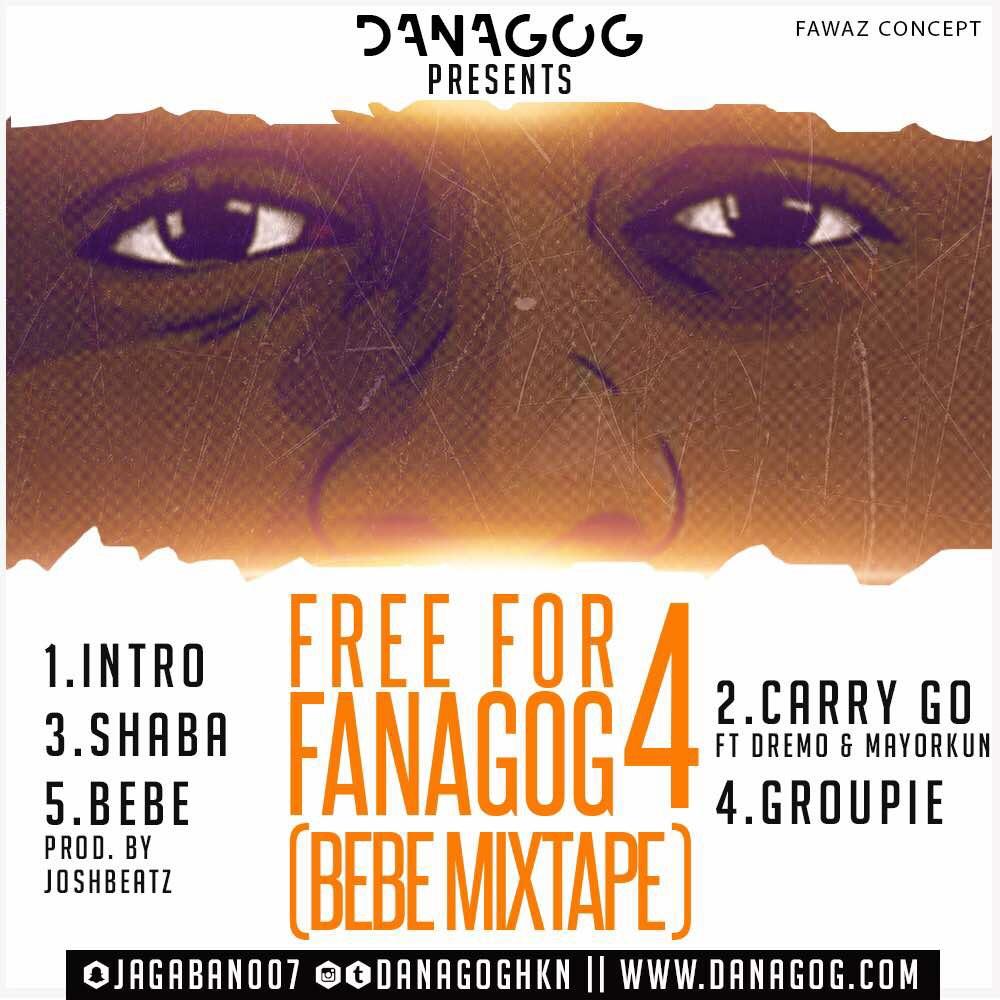 BellaNaija - New Music: Danagog - Fanagog 4 (Bebe Mixtape) + Carry Go feat. Dremo x Mayorkun