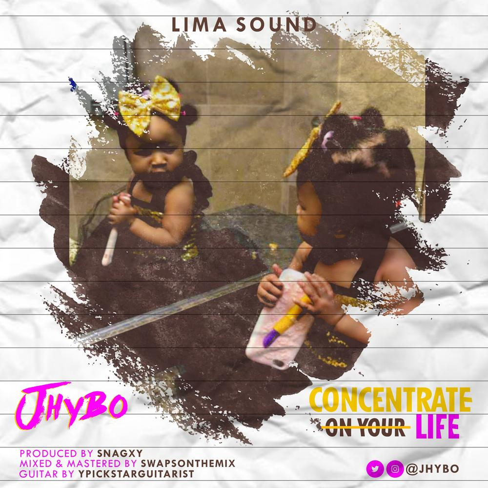 BellaNaija - New Music: Jhybo - Concentrate On Your Life