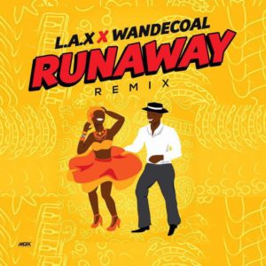 BellaNaija - New Music: L.A.X. feat. Wande Coal - Run Away (Remix)