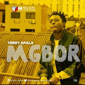 BellaNaija - New Music: Terry Apala - Mgbor