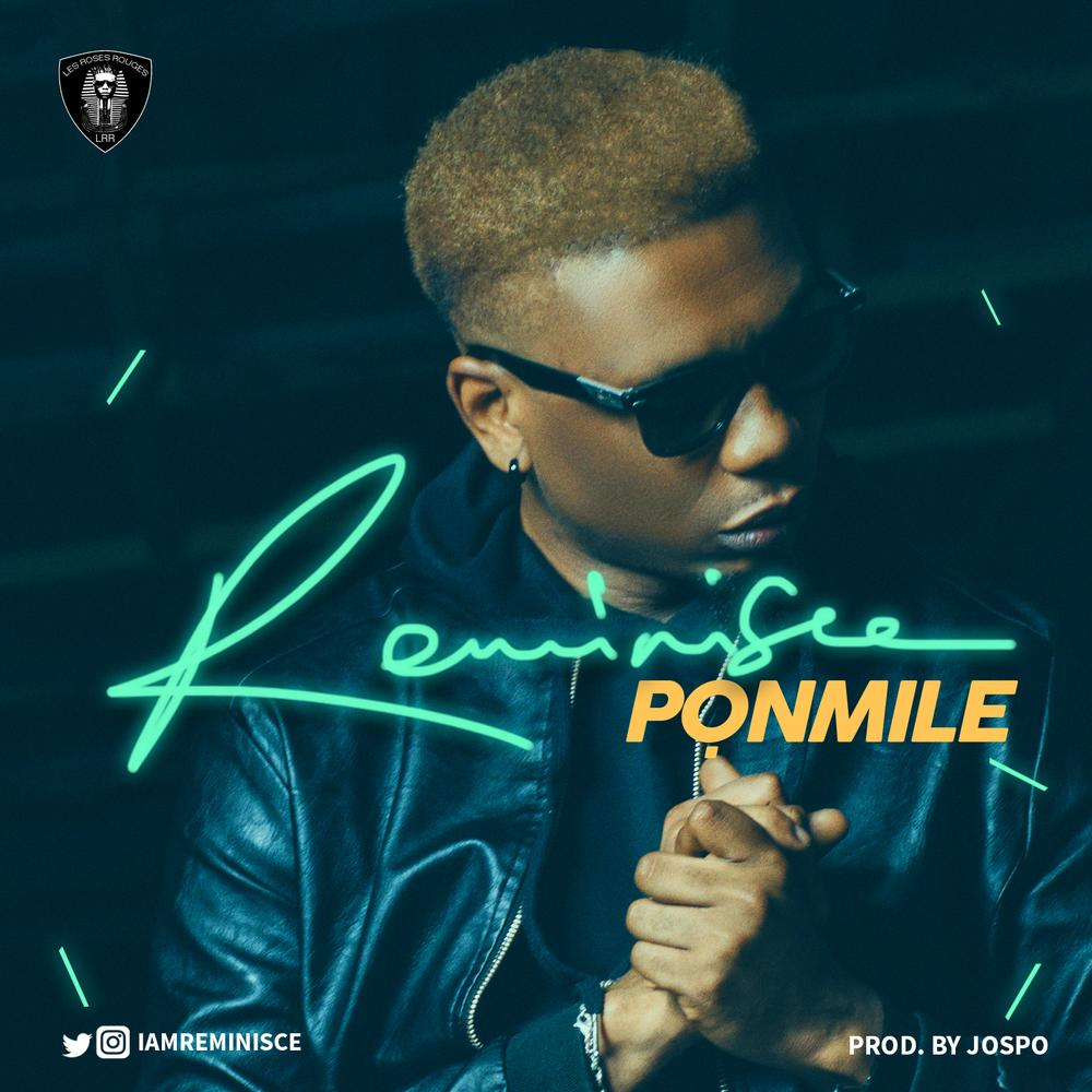 BellaNaija - New Music + Video: Reminisce - Ponmile