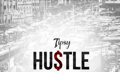 BellaNaija - New Music: Tipsy - Hustle