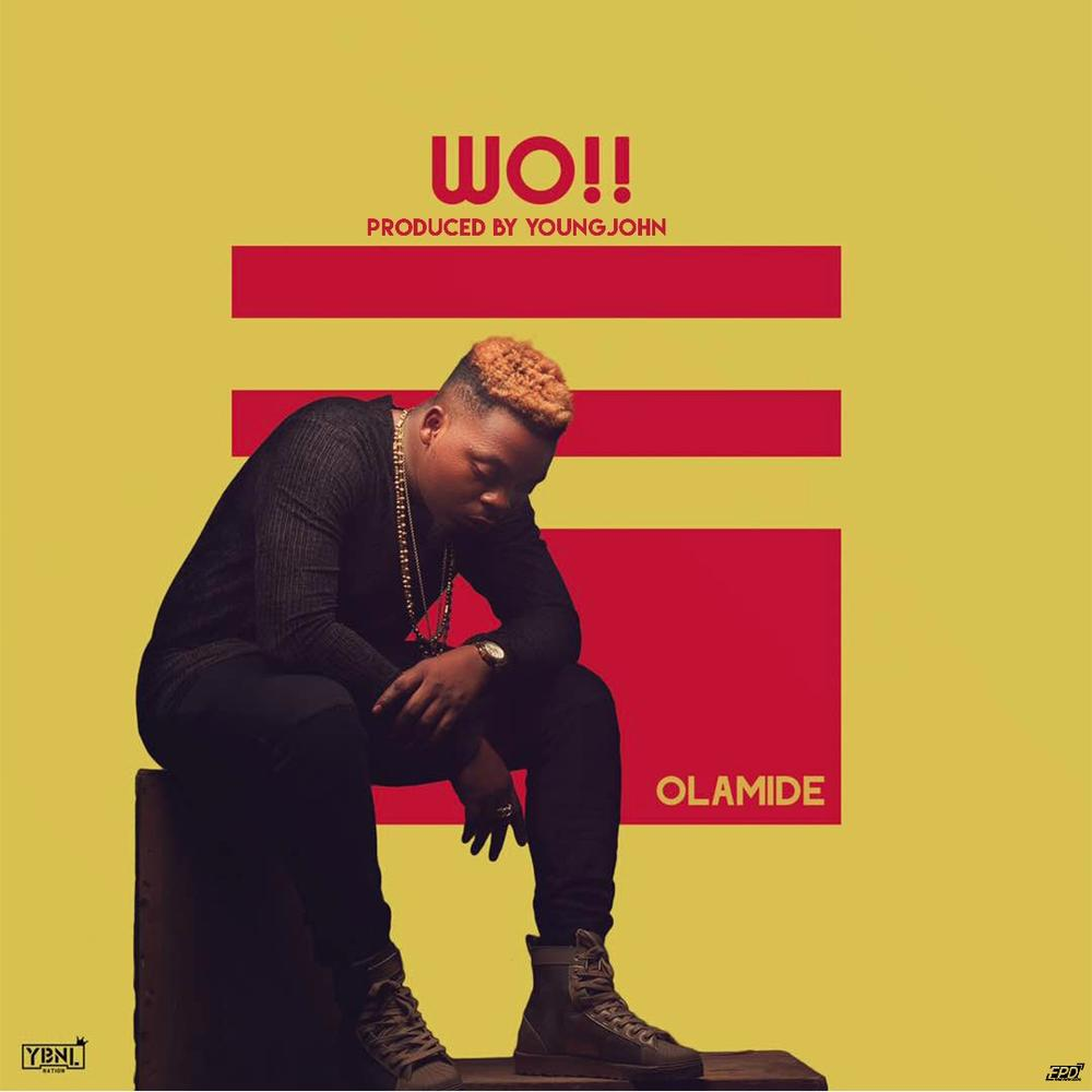 Olamide - Wo [New Music] | BellaNaija