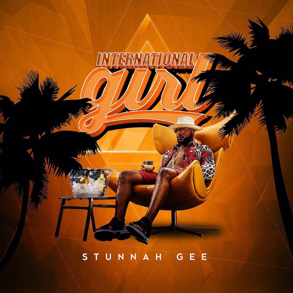 BellaNaija - New Music: Stunnah Gee - International Girl