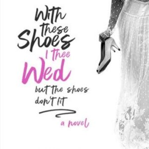 "The Institution of Marriage and its Many Gatekeepers: A Review of ""With These Shoes I Thee Wed…But the Shoes Don't Fit"""