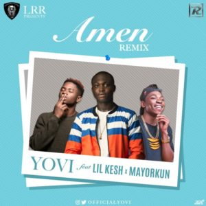 BellaNaija - New Music: Yovi feat. Lil Kesh & Mayorkun - Amen (Remix)