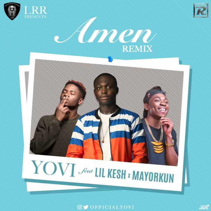 New Music: Yovi feat. Lil Kesh & Mayorkun – Amen (Remix)