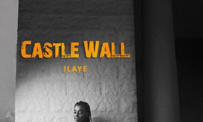 BellaNaija - New Music: Ilaye - Castle Wall