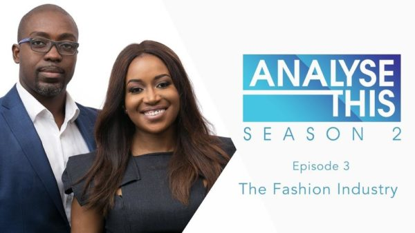 "The Fashion Industry! Watch New Episode of ""Analyse This"" with Honey Ogundeyi & Tunji Andrews - BellaNaija"