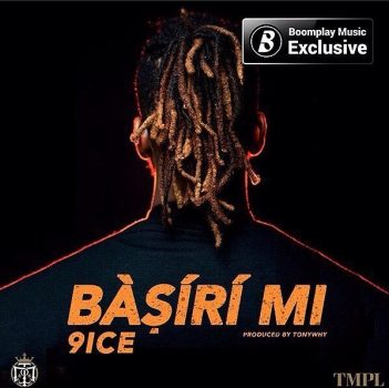 BellaNaija - New Music: 9ice - Basiri Mi