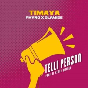 BellaNaija - New Music + Video: Timaya feat. Olamide & Phyno - Telli Person