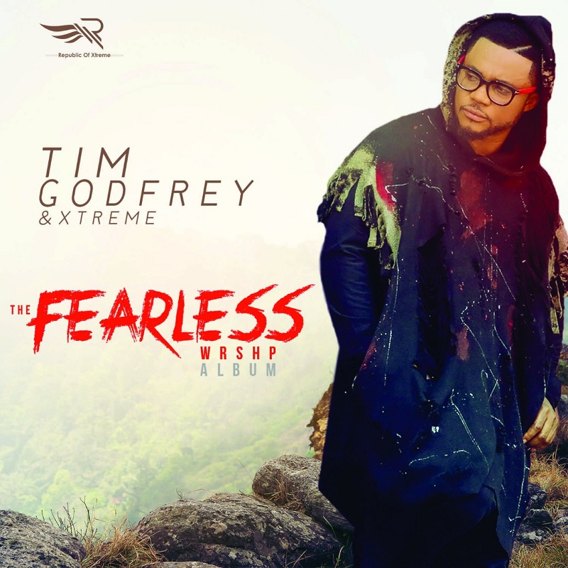 "Tim Godfrey set to release New Album ""Fearless WRSHP"" this Sunday"