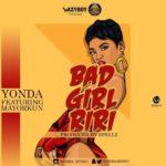 BellaNaija - New Music: Yonda feat. Mayorkun - Bad Girl Riri