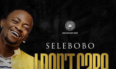 BellaNaija - New Music: Selebobo - I Don't Care