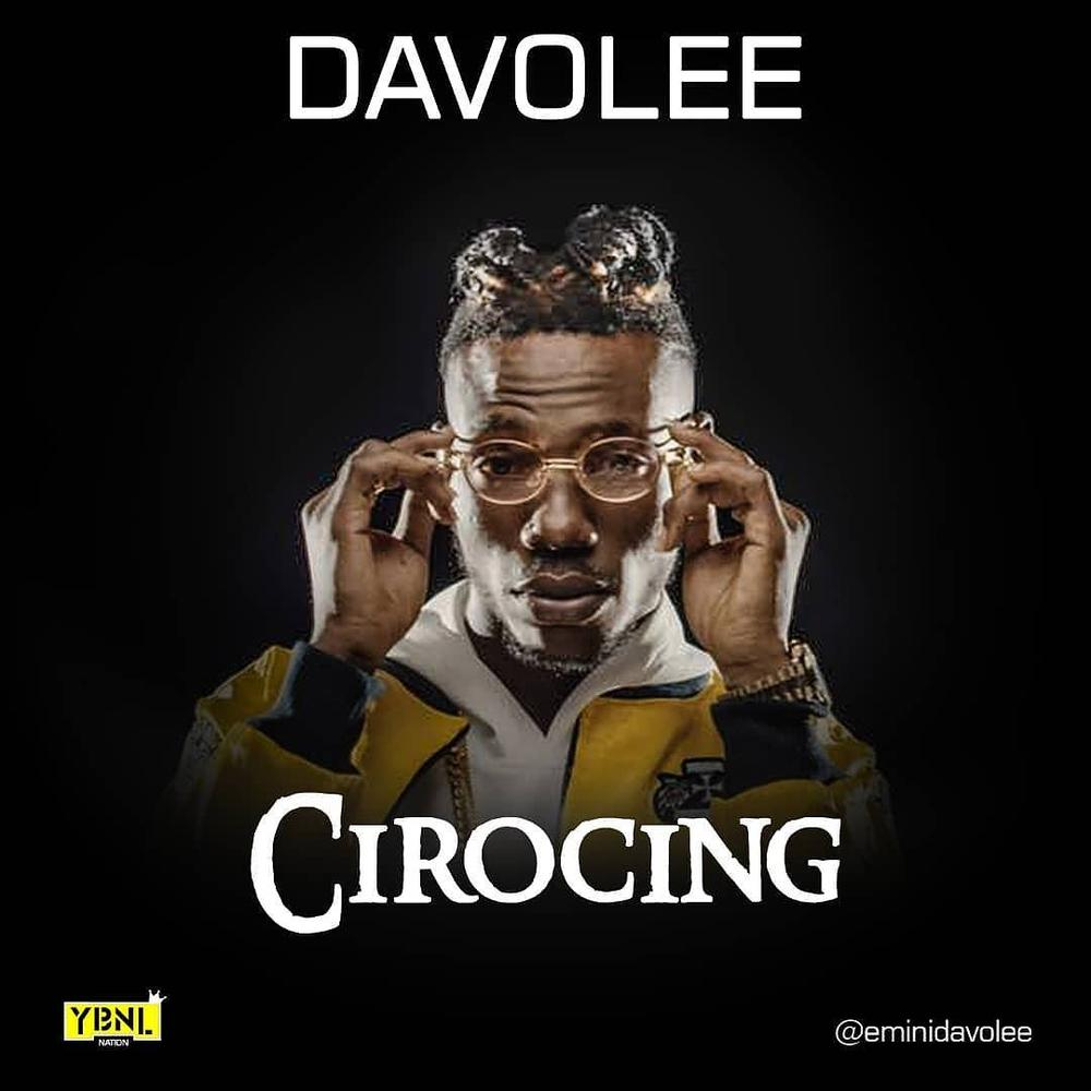 BellaNaija - New Music: Davolee - Cirocing