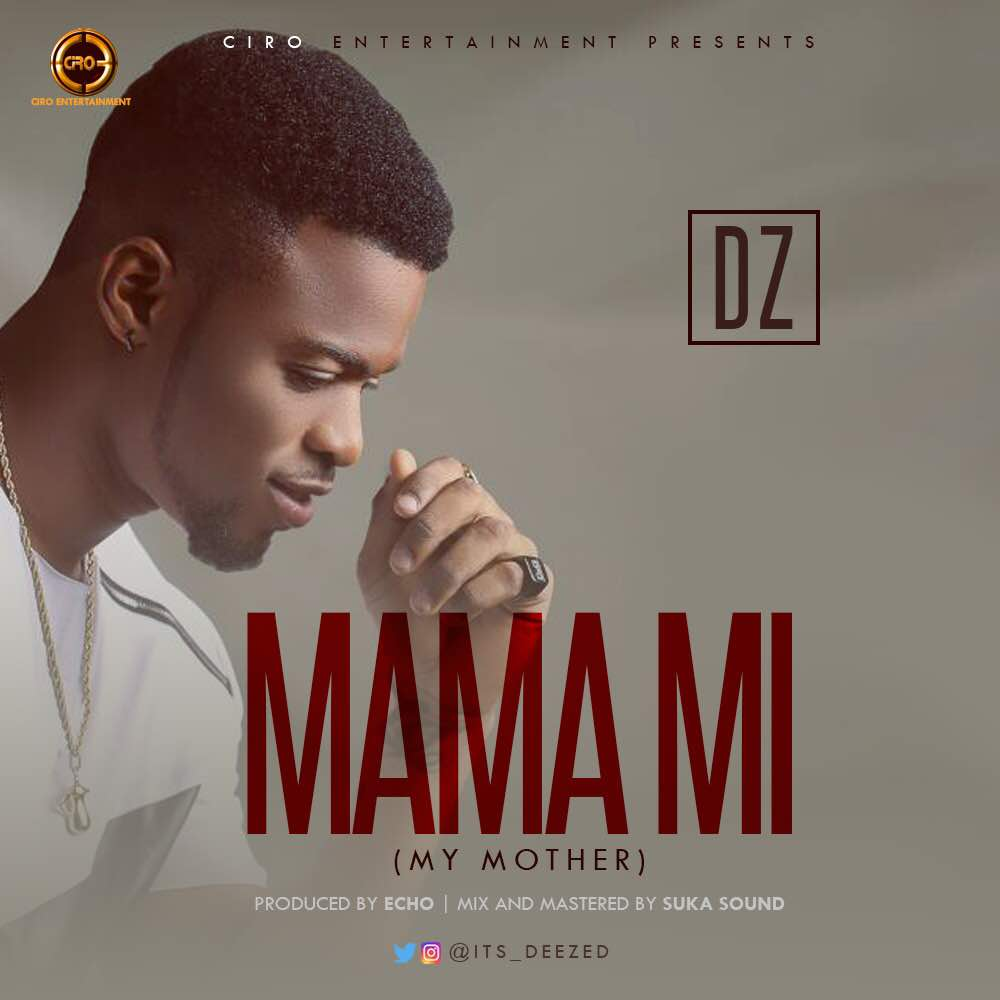 BellaNaija - New Music + Video: DZ - Mama Mi