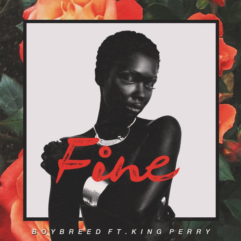 BellaNaija - New Music: Boybreed feat. King Perry - Fine