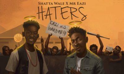 BellaNaija - New Music: Shatta Wale x Mr Eazi - Haters