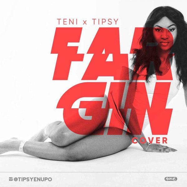 BellaNaija - New Music: Tipsy - Fargin (Teni Cover)