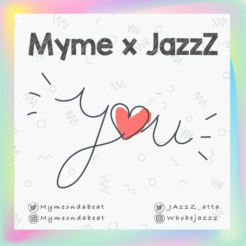 "Myme & JazzZ team up on New Single ""You"" off Forthcoming Joint EP 