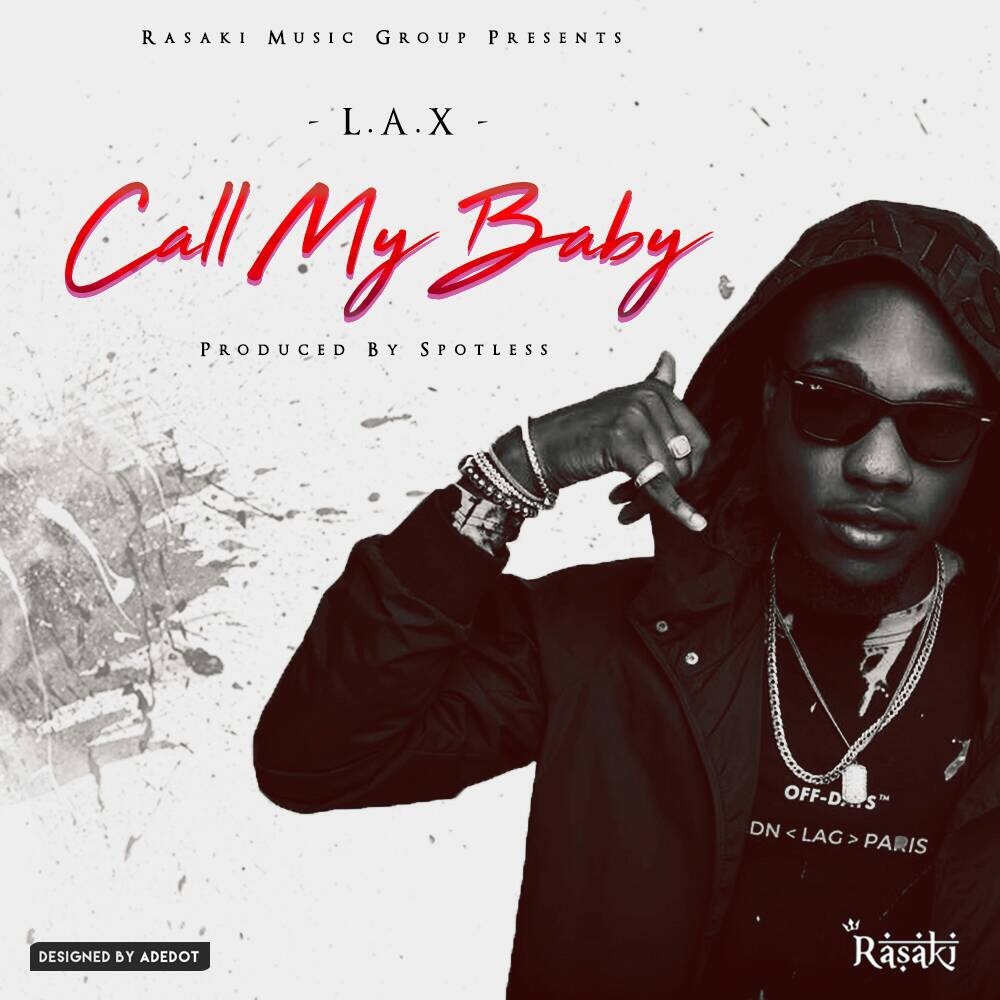 BellaNaija - New Music: L.A.X - Call My Baby