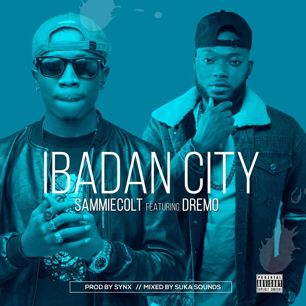 BellaNaija - New Music: Sammiecolt feat. Dremo - Ibadan City