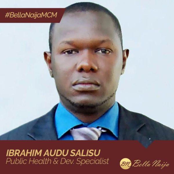 Public Health & Development Champion Ibrahim Audu Salisu is our #BellaNaijaMCM this Week