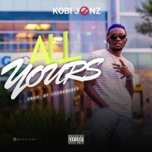 BellaNaija - New Music: Kobi Jonz - All Yours