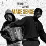 "BellaNaija - Shaydee and Wizkid unite again on New Single ""Make Sense"" 