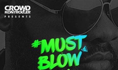 "BellaNaija - DJ Crowd Kontroller drops New Mixtape ""#MustBlow Vol. 2"" hosted by Dadaboy Ehiz | Listen on BN"