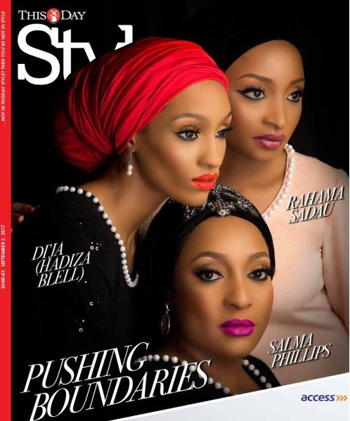 Pushing Boundaries! Di'ja, Rahama Sadau & Salma Phillips cover ThisDay Style Magazine's Latest Issue