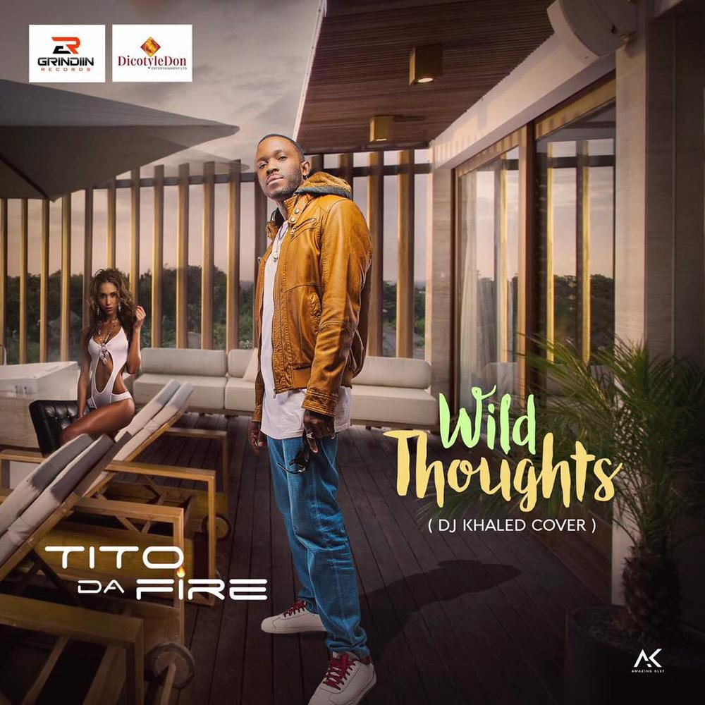 BellaNaija - New Music: Tito Da.Fire - Wild Thoughts (DJ Khaled Cover)