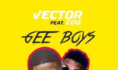 BellaNaija - New Video: Vector feat. CDQ - Gee Boys
