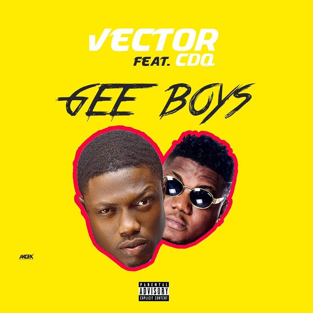 BellaNaija - New Video: Vector feat. CDQ - Gee Boys