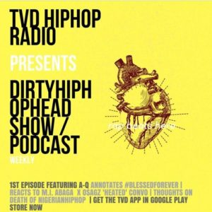 "BellaNaija - A-Q discusses New Album, #LooseTalkPodcast & 'Death of Hip-Hop"" on #DirtyHipHopHead"