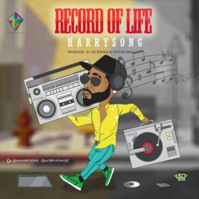 BellaNaija - New Music: Harrysong - Record of Life