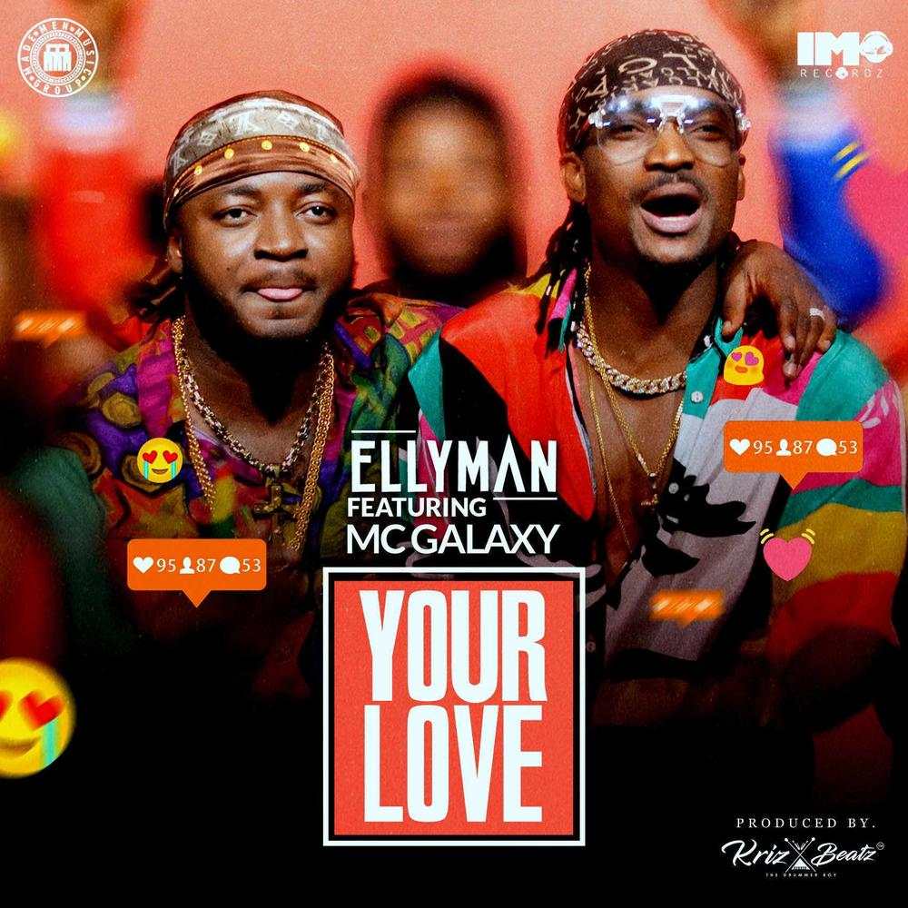 BellaNaija - New Music: Ellyman feat. MC Galaxy - Your Love