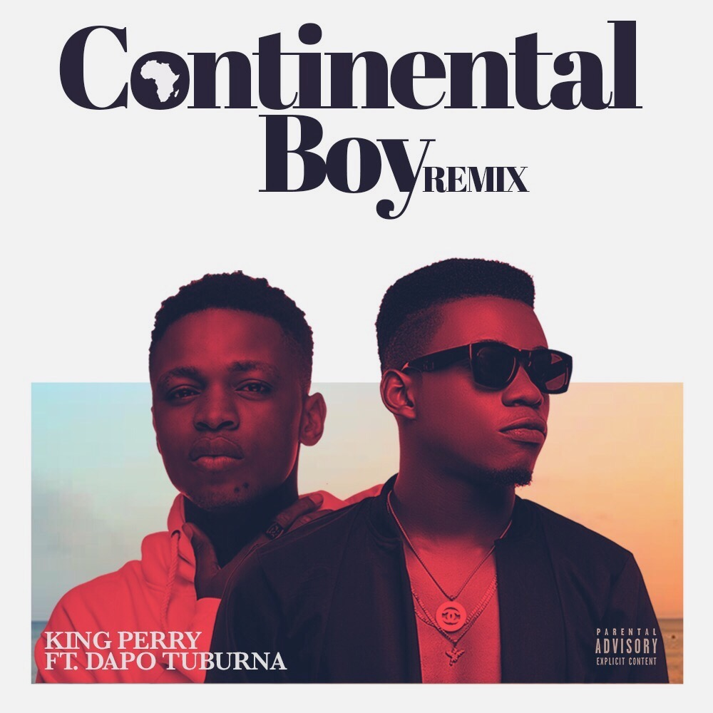 New Music: King Perry feat. Dapo Tuburna – Continental Boy (Remix)