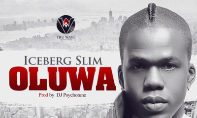 BellaNaija - New Music: Iceberg Slim - Oluwa