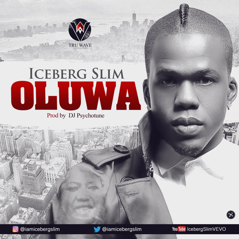 New Music: Iceberg Slim – Oluwa