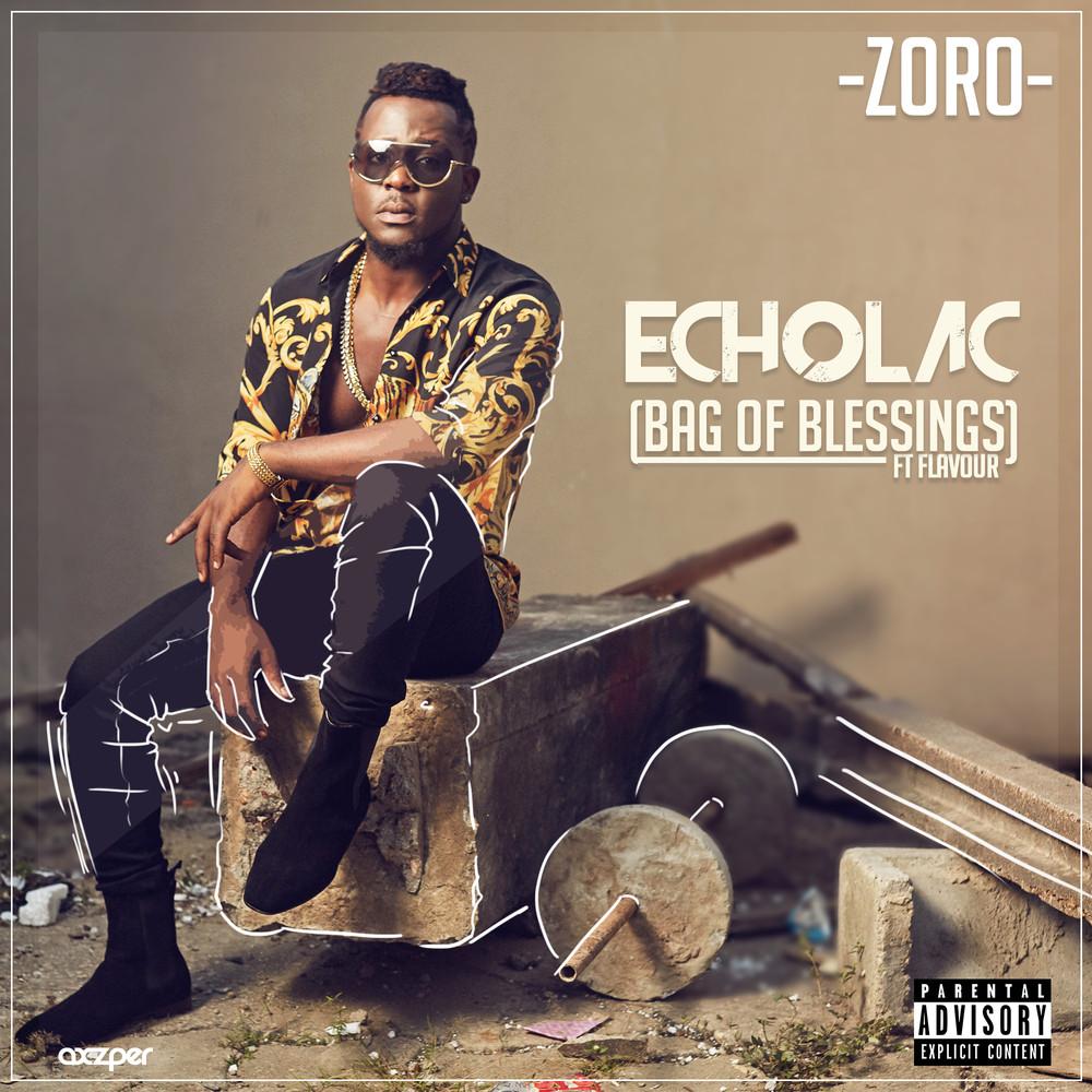 BellaNaija - New Music: Zoro feat. Flavour - Echolac (Bag of Blessings)