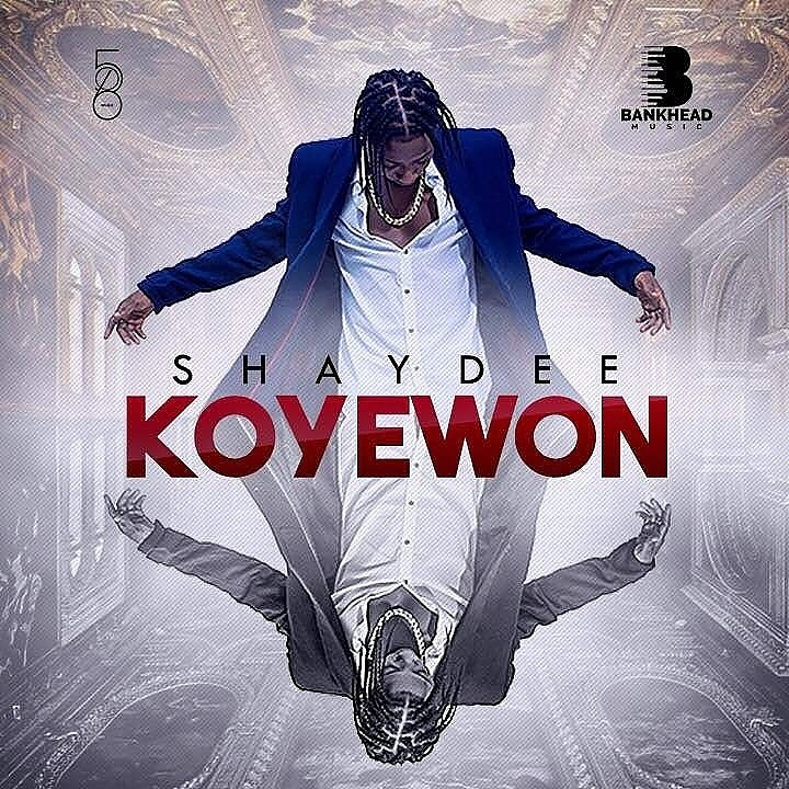 "Shaydee releases New Single ""Koyewon"" under New Management 