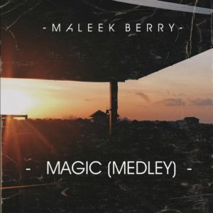 "BellaNaija - Magic! Listen to Maleek Berry's Medley of ""Superwoman"", ""Magic"" and ""Let Me Love You"" on BN"
