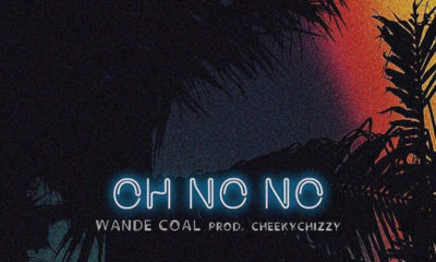 BellaNaija - New Music: Wande Coal - Oh No No
